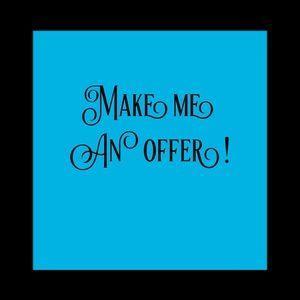 Make me an offer! Best deals ever!